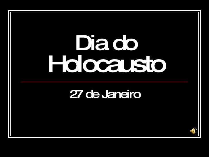 Dia do  Holocausto 27 de Janeiro