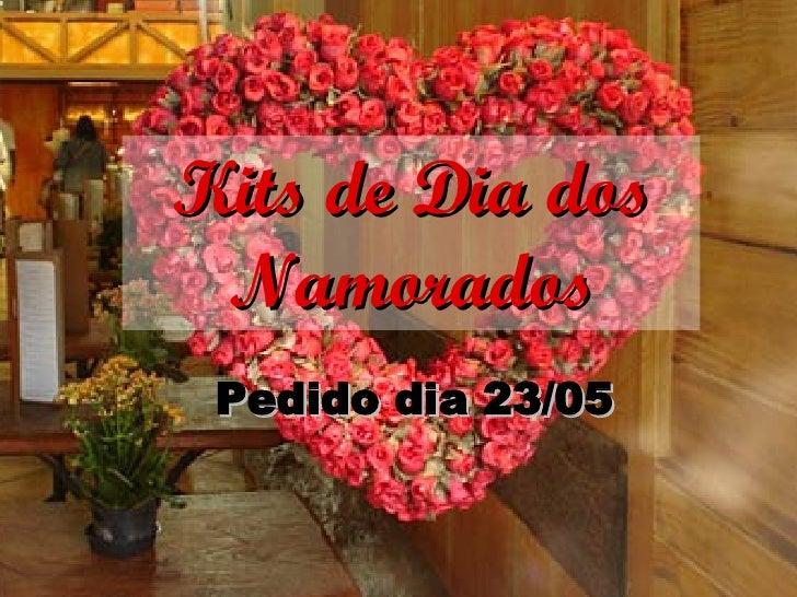 Kits de Dia dos Namorados Pedido dia 23/05