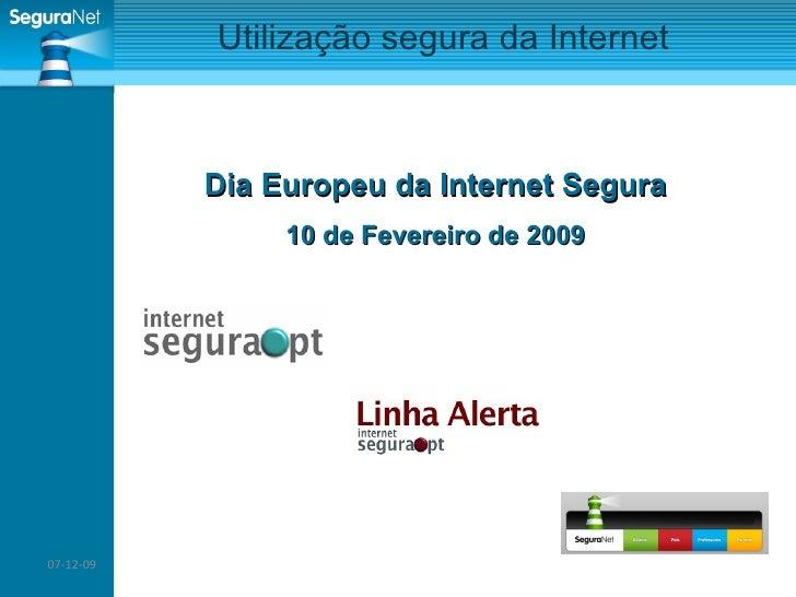 07-06-09 Utilização segura da Internet Dia Europeu da Internet Segura 10 de Fevereiro de 2009