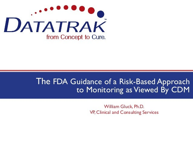 The FDA Guidance of a Risk-Based Approach                            to Monitoring as Viewed By CDM                       ...