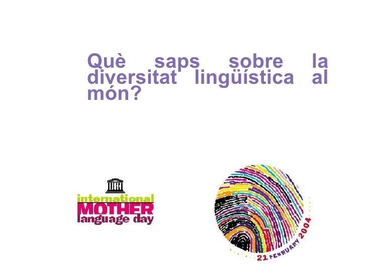 Què saps sobre la diversitat lingüística al món?