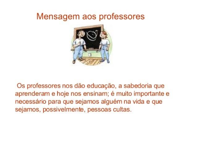 Mensagem aos professores  ,  ›. _Y' _* .   j' És: :   É?   : l _V ; QP ? EC-cf  i _,  ' '_ r !  a4)  t .  w  .  1 'VÁ .  T...