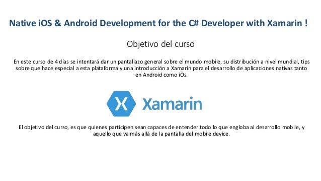 Objetivo del curso En este curso de 4 días se intentará dar un pantallazo general sobre el mundo mobile, su distribución a...