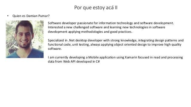 • Quien es Damian Pumar? Por que estoy acá II Software developer passionate for information technology and software develo...