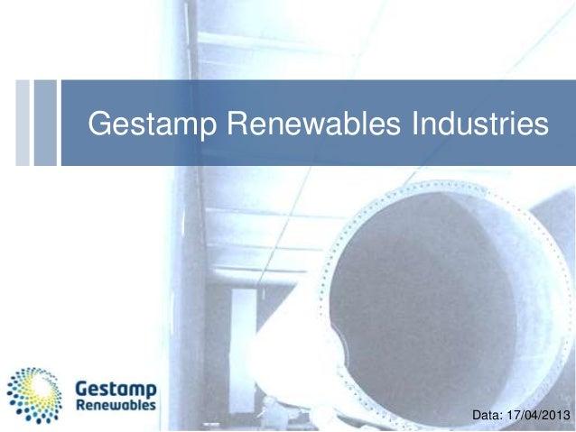 Gestamp Renewables IndustriesData: 17/04/2013