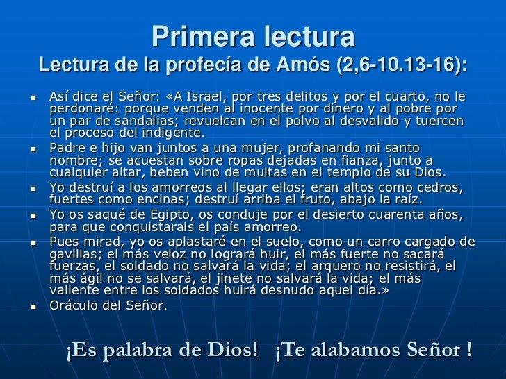 Primera lectura    Lectura de la profecía de Amós (2,6-10.13-16):    Así dice el Señor: «A Israel, por tres delitos y por...