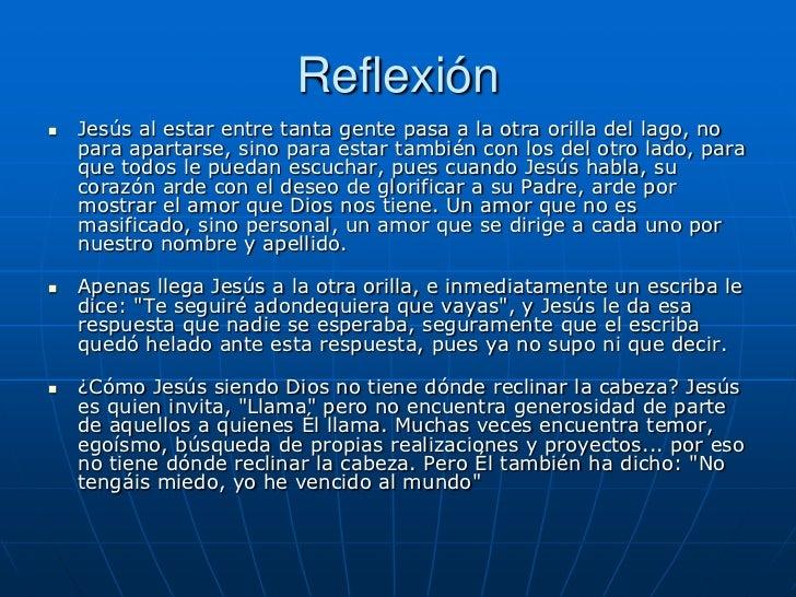 Reflexión   Jesús al estar entre tanta gente pasa a la otra orilla del lago, no    para apartarse, sino para estar tambié...