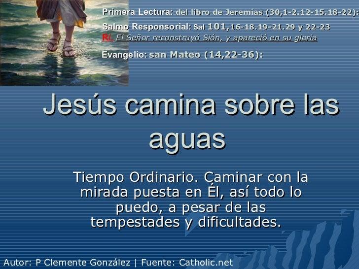 Primera Lectura: del libro de Jeremías (30,1-2.12-15.18-22):                     Salmo Responsorial: Sal 101,16-18.19-21.2...
