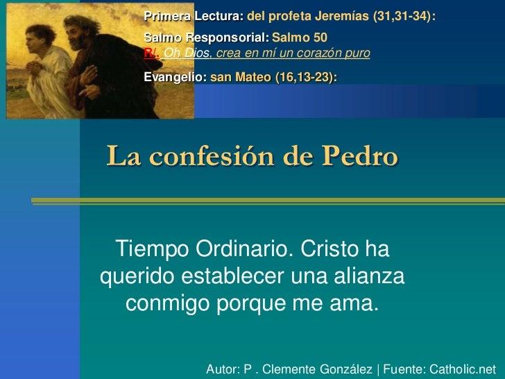 Primera Lectura: del profeta Jeremías (31,31-34):    Salmo Responsorial: Salmo 50    R/. Oh Dios, crea en mí un corazón pu...