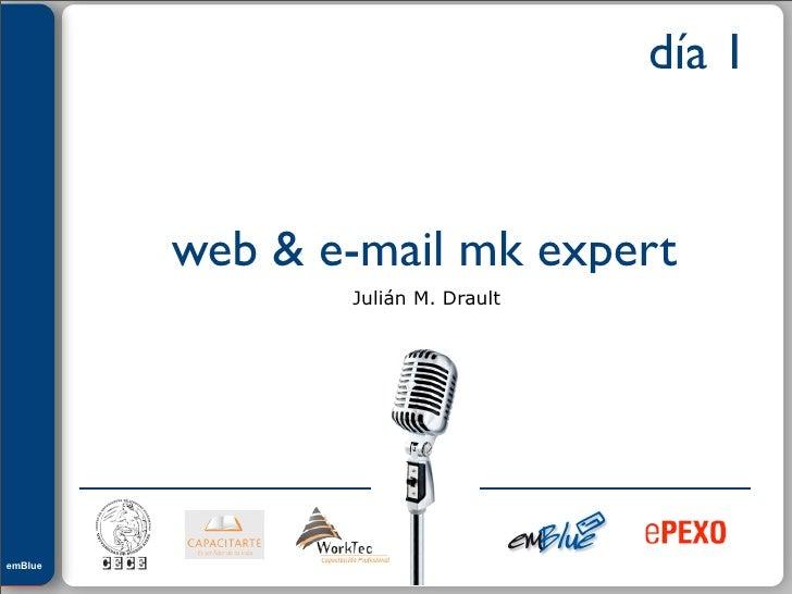 Julián M. Drault                                                día 1                       web & e-mail mk expert        ...