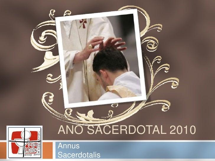 Ano sacerdotal 2010<br />Annus Sacerdotalis<br />
