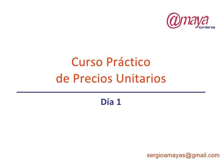 Curso Práctico de Precios Unitarios Día 1 [email_address]