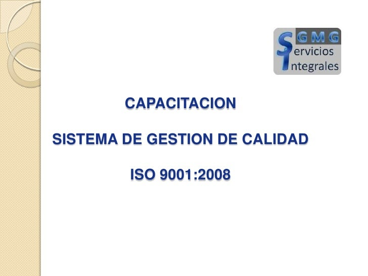 CAPACITACIONSISTEMA DE GESTION DE CALIDAD ISO 9001:2008<br />