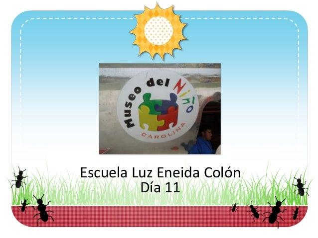 Escuela Luz Eneida ColónDía 11