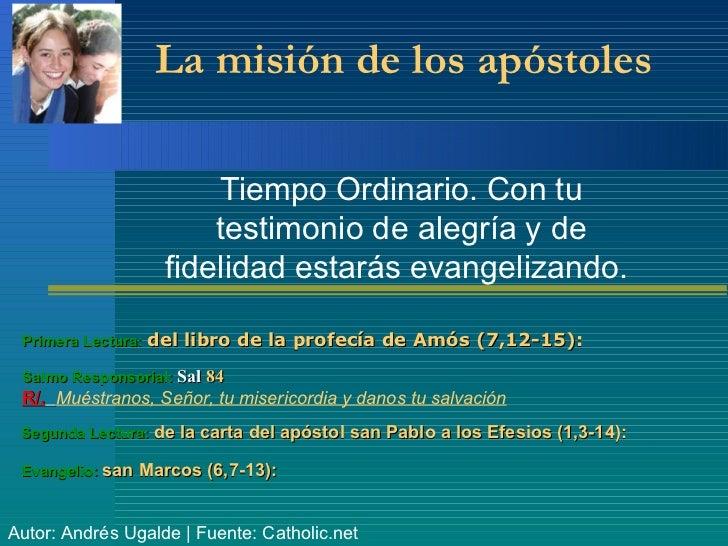 La misión de los apóstoles                       Tiempo Ordinario. Con tu                       testimonio de alegría y de...