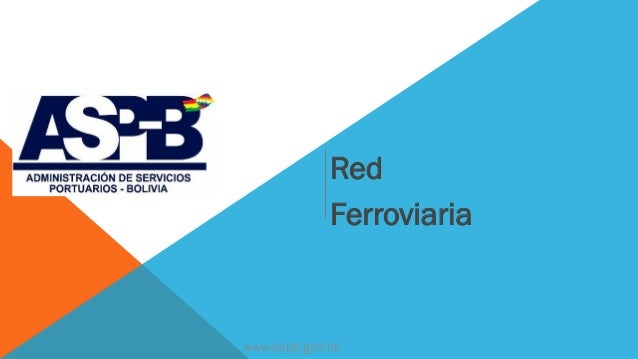 Red Ferroviaria www.aspb.gob.bo