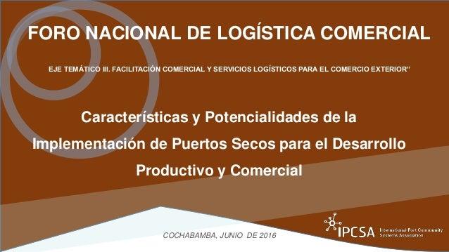 Características y Potencialidades de la Implementación de Puertos Secos para el Desarrollo Productivo y Comercial COCHABAM...