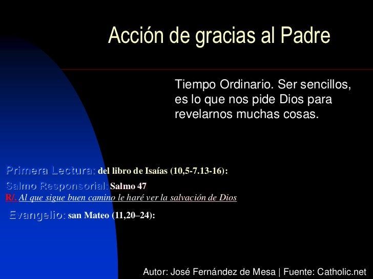 Acción de gracias al Padre                                            Tiempo Ordinario. Ser sencillos,                    ...