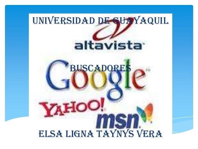 UNIVERSIDAD DE GUAYAQUIL      BUSCADORES ELSA LIGNA TAYNYS VERA