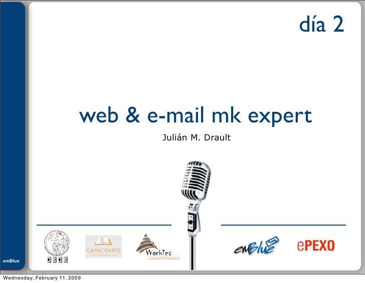 Julián M. Drault                                                       día 2                              web & e-mail mk ...