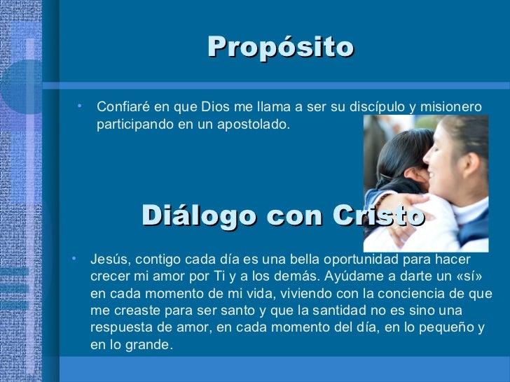 Propósito    • Confiaré en que Dios me llama a ser su discípulo y misionero      participando en un apostolado.           ...