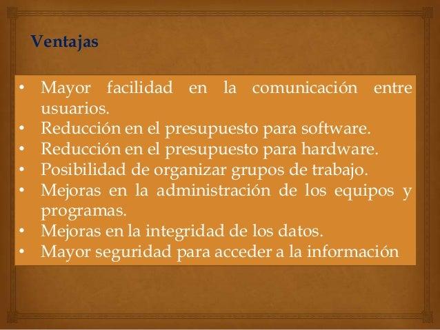 Servicios de RedPara obtener todas las ventajas que suponeel uso de una red, se deben tener instaladosuna serie de servici...