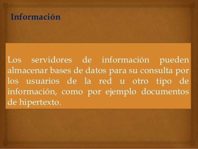 Equipos de RedServidoresUn servidor es un ordenador que ejecuta unsistema operativo de red y ofrece servicios de red alas ...