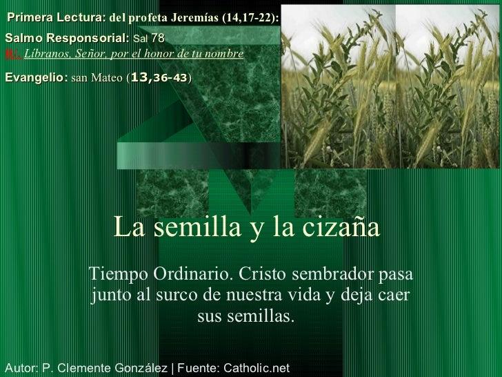 Primera Lectura: del profeta Jeremías (14,17-22):Salmo Responsorial: Sal 78R/. Líbranos, Señor, por el honor de tu nombreE...
