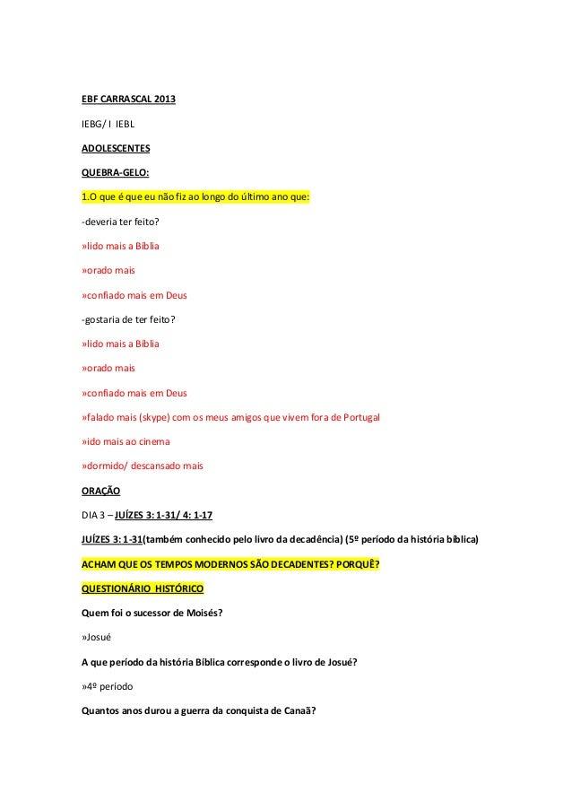 EBF CARRASCAL 2013 IEBG/ I IEBL ADOLESCENTES QUEBRA-GELO: 1.O que é que eu não fiz ao longo do último ano que: -deveria te...