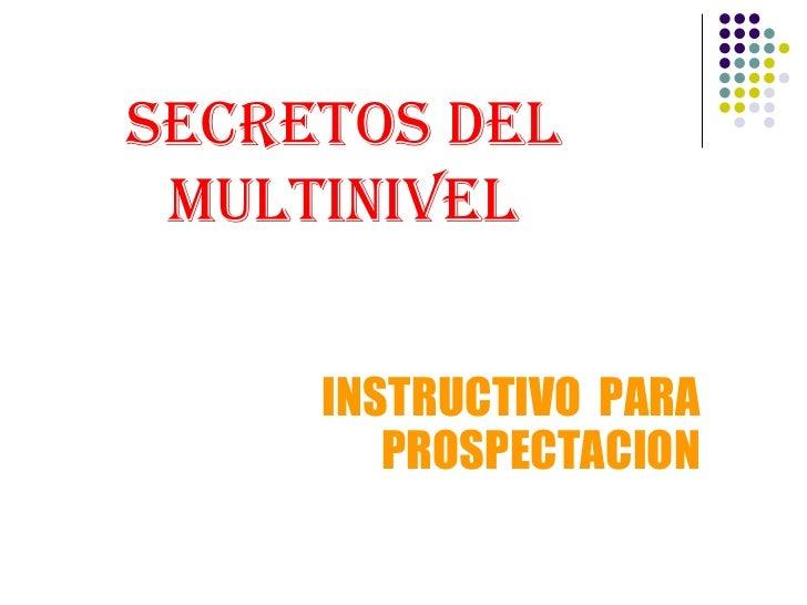 SECRETOS DEL  MULTINIVEL INSTRUCTIVO  PARA PROSPECTACION