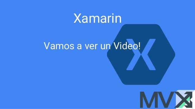 Xamarin Vamos a ver un Video!