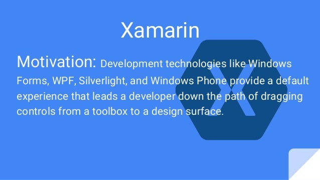Motivation: Development technologies like Windows Forms, WPF, Silverlight, and Windows Phone provide a default experience ...