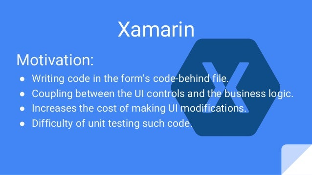 Motivation: ● Writing code in the form's code-behind file. ● Coupling between the UI controls and the business logic. ● In...