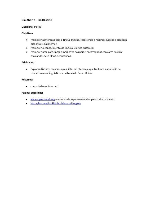 Dia Aberto – 30-01-2013Disciplina: InglêsObjetivos:       Promover a interação com a Língua Inglesa, recorrendo a recurso...