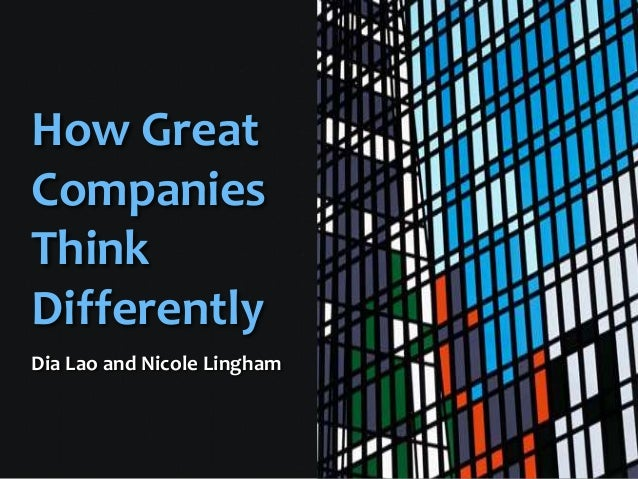 How Great Companies Think Differently Dia Lao and Nicole Lingham