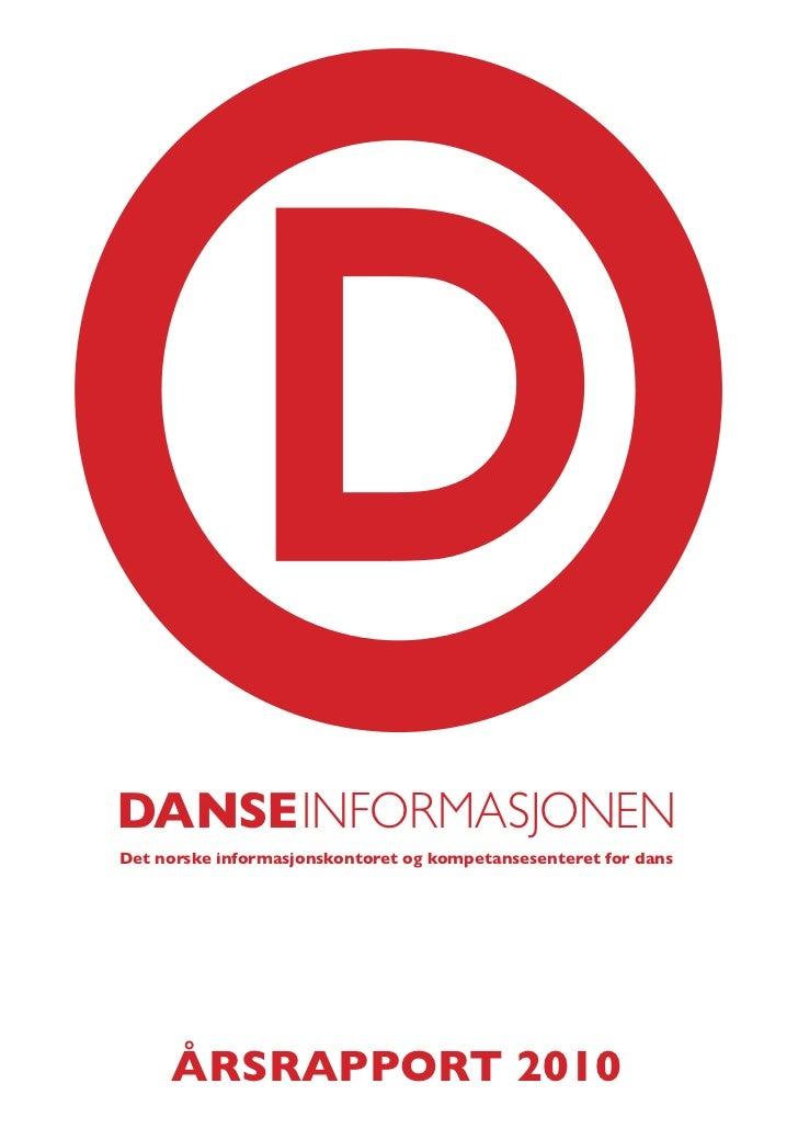 DANSE INFORMASJONENDet norske informasjonskontoret og kompetansesenteret for dans     ÅRSRAPPORT 2010