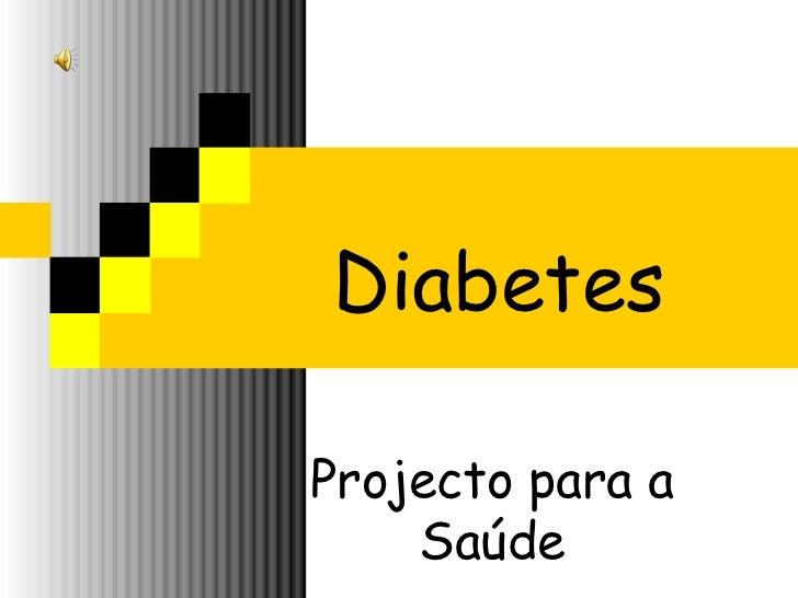 Projecto para a Saúde Diabetes