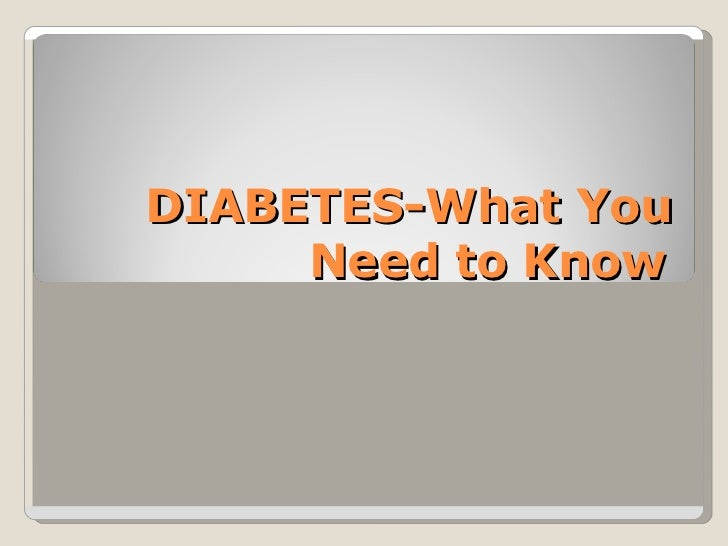 DIABETES-What You Need to Know