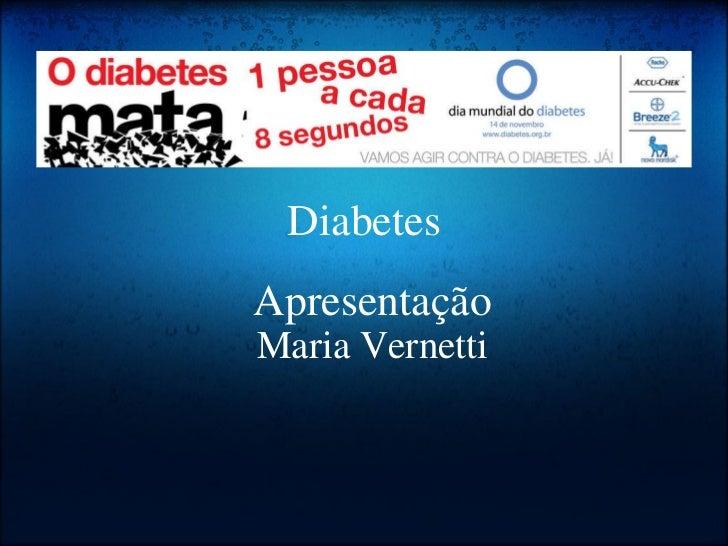 Apresentação Maria Vernetti Diabetes