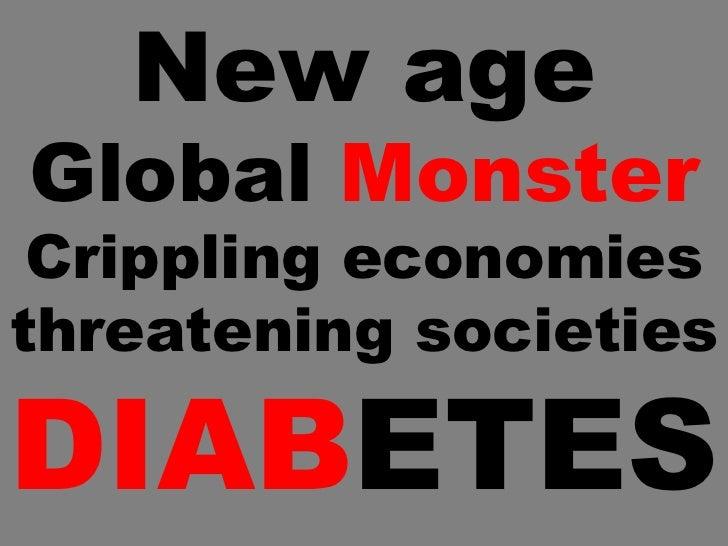 New age  Global  Monster Crippling economies threatening societies DIAB ETES