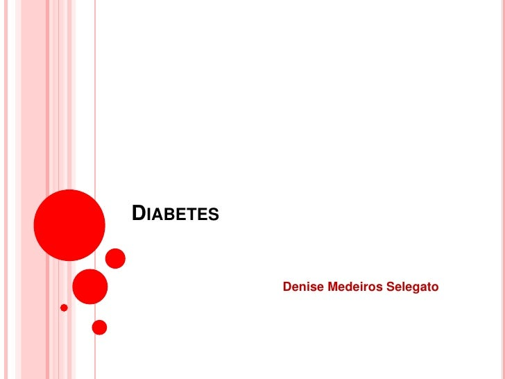 DIABETES           Denise Medeiros Selegato