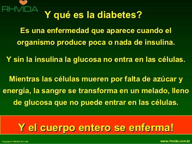 Y qué es la diabetes?                   Es una enfermedad que aparece cuando el               organismo produce poca o nad...
