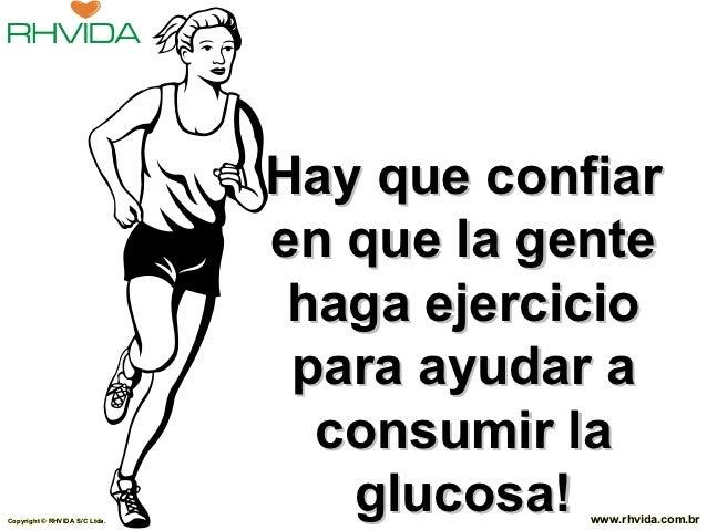 Hay que confiar                               en que la gente                                haga ejercicio               ...