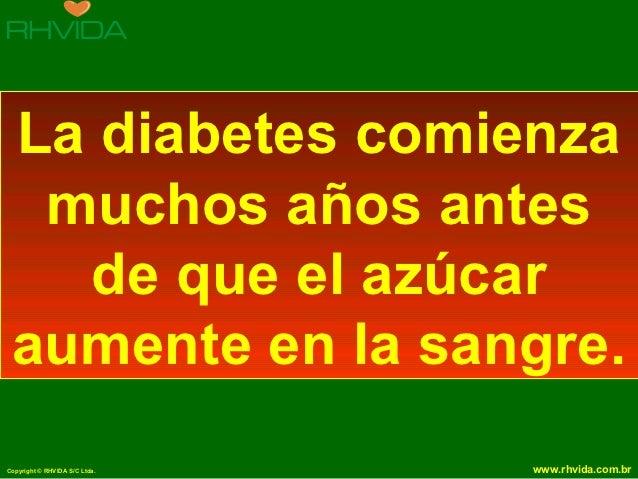 La diabetes comienza  muchos años antes   de que el azúcar aumente en la sangre.Copyright © RHVIDA S/C Ltda.   www.rhvida....