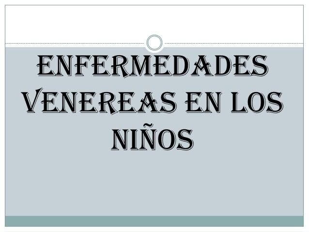 ENFERMEDADESVENEREAS EN LOS     NIÑOS