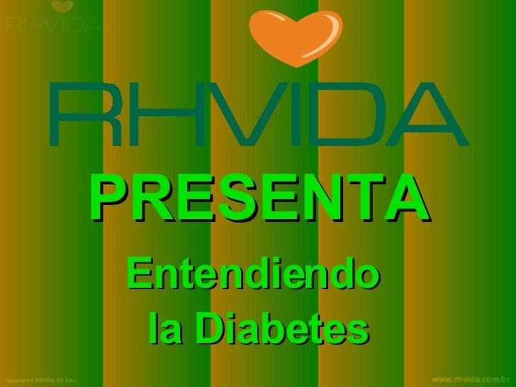 PRESENTA Entendiendo  la Diabetes
