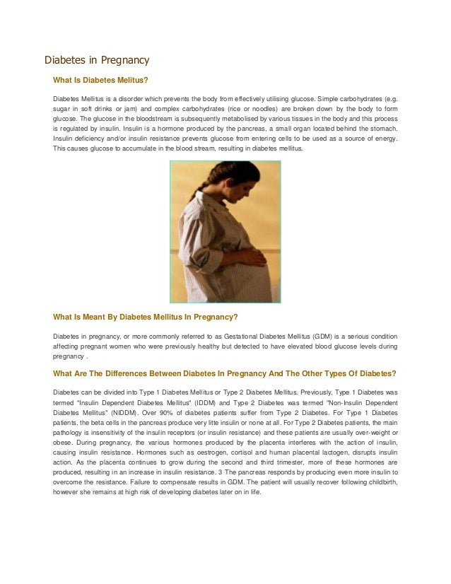 Diabetes in Pregnancy What Is Diabetes Melitus? Diabetes Mellitus is a disorder which prevents the body from effectively u...