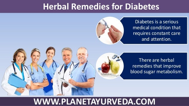 WWW.PLANETAYURVEDA.COM Diabetes is a serious medical condition that requires constant care and attention. There are herbal...