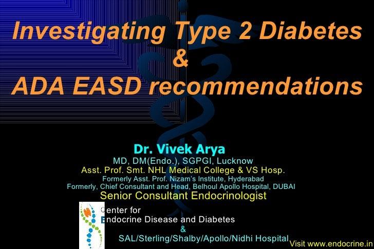 Dr. Vivek Arya  MD, DM(Endo.), SGPGI, Lucknow Asst. Prof. Smt. NHL Medical College & VS Hosp. Formerly Asst. Prof. Nizam's...
