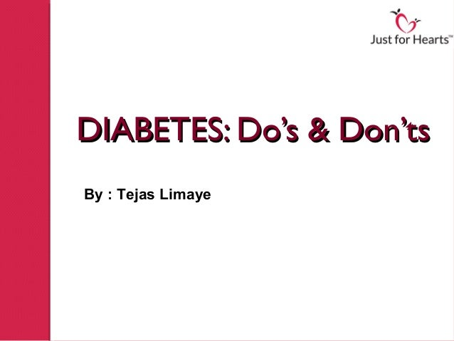 DIABETES: Do's & Don'tsBy : Tejas Limaye